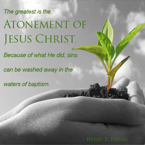Hands holding a plant, sky in background. Quote from Henry Eyring about the Atonement of Jesus Christ.
