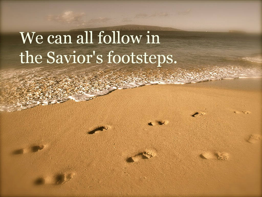 We can all follow in the Savior's footsteps