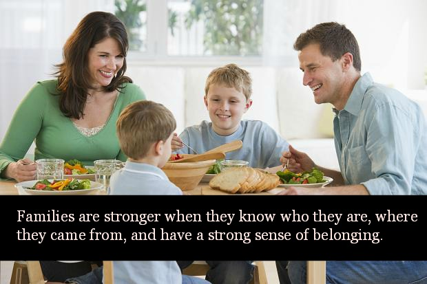 Families are stronger when they know who they are