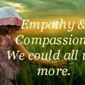 Empathy and compassion--we could all use more.
