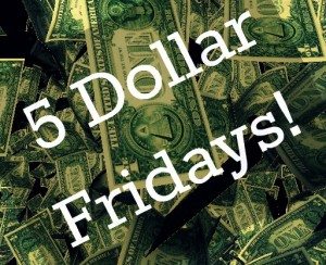 Five dollar Fridays (Parenting)