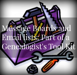Genealogy message boards and email lists