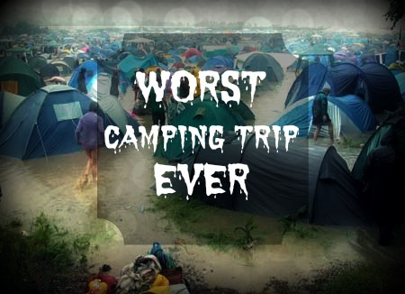 Worst camping trip ever!