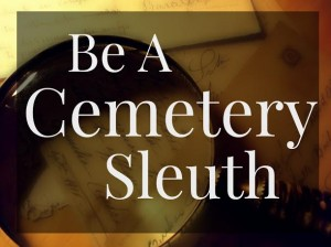 Be a Cemetery Sleuth