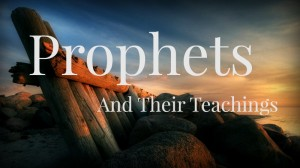Kelly Merrill--Prophets and Their Teachings by Kelly Merril