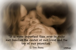 Make our families the center of our lives.