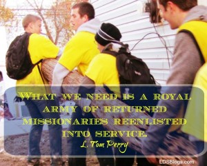 The Church needs an army of returned missionaries.