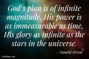 God's plan is of infinite magnitude.