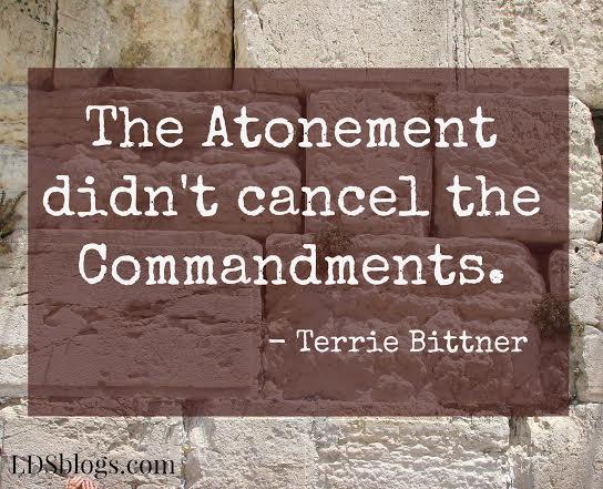 Mormonism: The Atonement Didn't Cancel the Commandments