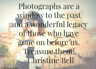 Photographs are windows to the past.
