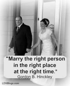 Marry the right person in the right place at the right time.
