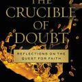 The Cruicible of Doubt