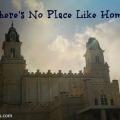 Mormon Temple: No Place Like Home