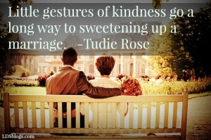 LIttle gestures of kindness go a long way to sweetening your marriage.