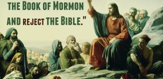 It's impossible to believe the Book of Mormon and reject the Bible
