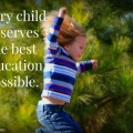 Every child deserves the best education possible