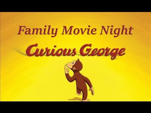 Family Movie Night: Curious George