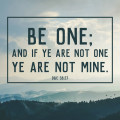 If ye are not one ye are not mine