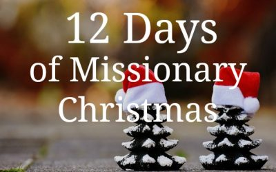 Twelve Days of Missionary Christmas