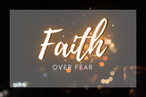 Kristine Hoyt Faith Over Fear